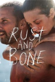 Rust and Bone – Rugină și oase (2012)