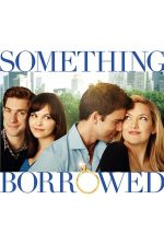 Something Borrowed – Iubit de împrumut (2011)