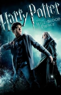 Harry Potter and the Half-Blood Prince – Harry Potter și Prințul Semipur (2009)