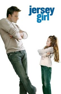 Jersey Girl – Fetița din Jersey (2004)