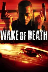 Wake of Death – Amprenta morții (2004)