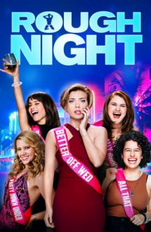 Rough Night – O noapte nebună, nebună (2017)