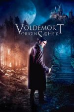 Voldemort: Origins of the Heir – Originile Moștenitorului (2018)