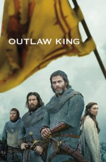 Outlaw King – Regele proscris (2018)