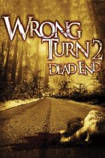 Wrong Turn 2: Dead End – Drum interzis 2: Fundătura (2007)