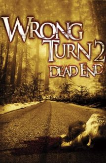 Wrong Turn 2: Dead End – Drum interzis 2: Fundătura (2007)