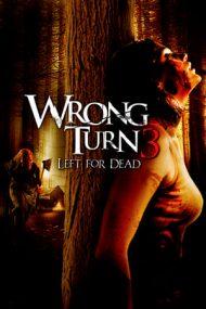Wrong Turn 3: Left for Dead – Drum interzis 3 (2009)