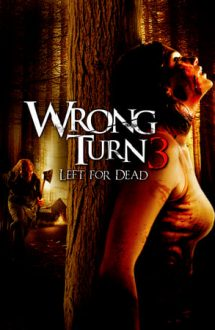 Wrong Turn 3: Left for Dead – Drum interzis 3 (2009)