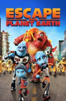 Escape from Planet Earth – Cum să evadezi de pe Pământ (2013)