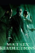 The Matrix Revolutions – Matrix: Revoluții (2003)