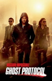 Mission: Impossible. Ghost Protocol – Misiune: Imposibilă. Ghost Protocol (2011)