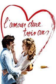 Love Lasts Three Years – Dragostea durează trei ani (2011)
