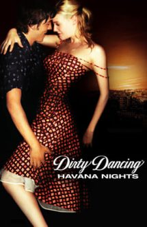 Dirty Dancing: Havana Nights – Dans murdar 2: Nopți în Havana (2004)