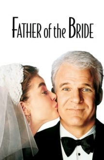 Father of the Bride – Tatăl miresei (1991)