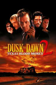 Dusk Till Dawn 2: Texas Blood Money (1999)