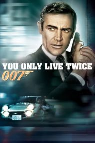 You Only Live Twice – A doua șansă (1967)