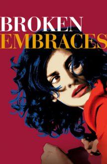 Broken Embraces – Îmbrățișări frânte (2009)