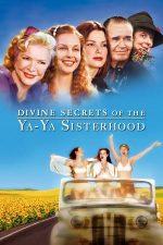 Divine Secrets of the Ya-Ya Sisterhood – Jurnalul unei mame (2002)