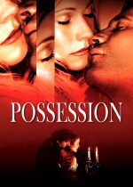 Possession – Pasiune (2002)