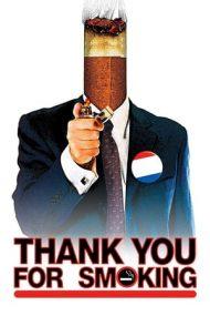 Thank You for Smoking – Mulțumim că fumați! (2005)