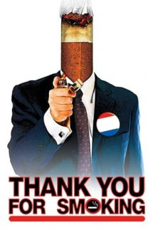 Thank You for Smoking – Mulțumim că fumați! (2005)