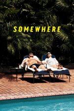 Somewhere – Undeva (2010)