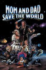 Mom and Dad Save the World –  Atracție astrală (1992)