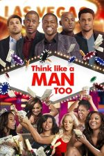 Think Like a Man Too – Nebunie în Las Vegas (2014)
