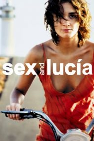 Sex and Lucia – Lucia și sexul (2001)