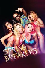 Spring Breakers – Vacanța de primăvară (2012)