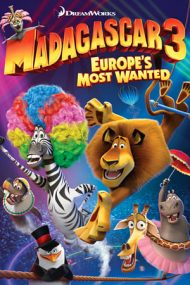 Madagascar 3: Europe's Most Wanted – Madagascar 3: Fugăriți prin Europa (2012)