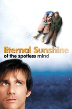 Eternal Sunshine of the Spotless Mind – Strălucirea eternă a minții neprihănite (2004)