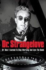 Dr. Strangelove or: How I Learned to Stop Worrying and Love the Bomb – Dr. Strangelove sau: cum am învăţat să nu-mi mai fac griji şi să iubesc bomba (1964)