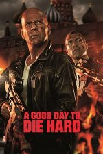 A Good Day to Die Hard – Și mai greu de ucis (2013)