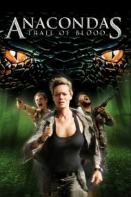 Anacondas: Trail of Blood – Anaconda 4: Drumul sângelui (2009)