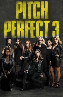 Pitch Perfect 3 – Tonul perfect 3 (2017)