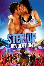 Step Up Revolution – Dansul Dragostei 4: Revoluția (2012)