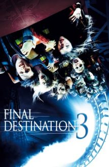 Final Destination 3 – Destinație finală 3 (2006)