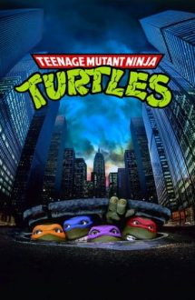 Teenage Mutant Ninja Turtles – Țestoasele Ninja (1990)