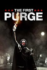 The First Purge – Noaptea judecăţii: Începutul (2018)