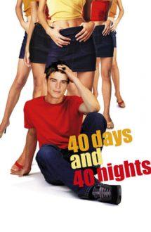 40 Days and 40 Nights – Cât reziști fără sex? (2002)