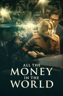 All the Money in the World – Pentru toți banii din lume (2017)