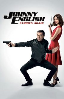 Johnny English Strikes Again – Johnny English lovește din nou (2018)