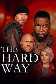 The Hard Way – Calea mai grea (2019)