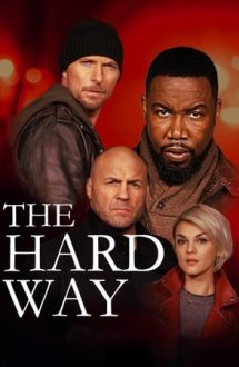The Hard Way – Calea mai grea (2019)