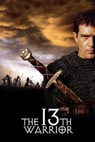 The 13th Warrior – Al 13-lea Razboinic (1999)