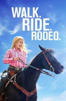 Walk Ride Rodeo – Plimbare Călărie Rodeo (2019)