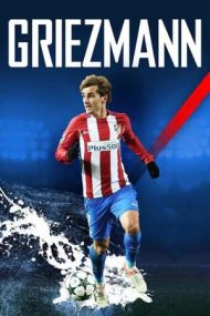 Antoine Griezmann: The Making of a Legend – Antoine Griezmann: Nașterea unei legende (2019)