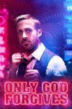 Only God Forgives – Numai Dumnezeu iartă (2013)