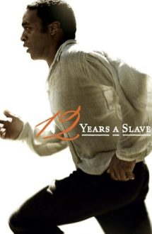 12 Years a Slave – 12 ani de sclavie (2013)